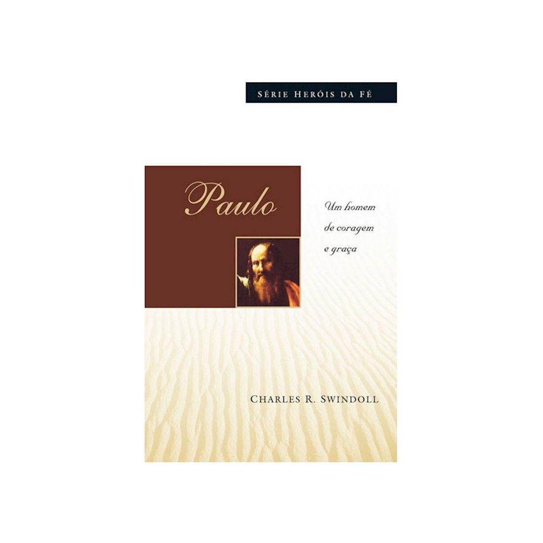Livro Paulo - Um Homem de Coragem e Graça - Série Heróis da Fé
