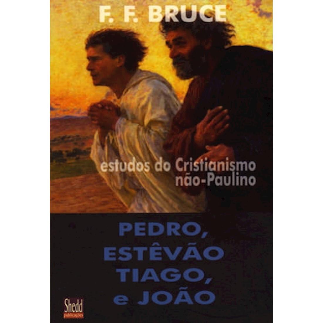 Livro Pedro, Estevão, Tiago e João: Estudos do Cristianismo não-Paulino