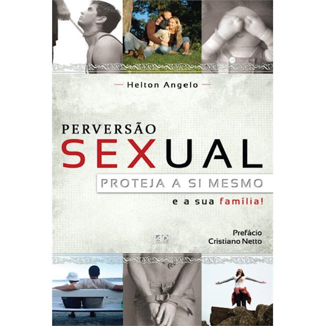 Livro Perversão Sexual - Proteja a Si Mesmo e a Sua Família