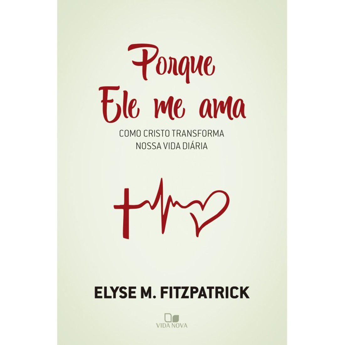 Livro Porque Ele me Ama