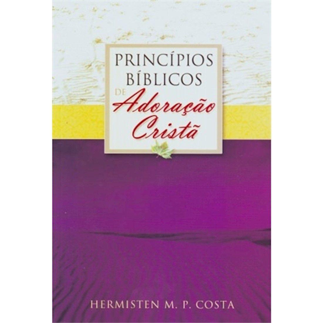 Livro Princípios Bíblicos de Adoração Cristã