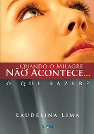 Livro Quando O Milagre Não Acontece... O que Fazer?