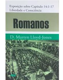 Livro Romanos - Exposição Cap. 14.1-17 - Liberdade e Consciência