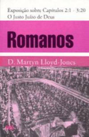Livro Romanos - Exposição Cap. 2.1 - 3.20 - O Justo Juízo de Deus