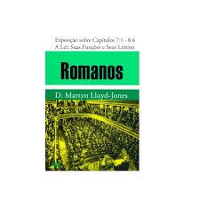 Livro Romanos - Exposição Cap. 7.1 - 8.4 - A Lei: Suas Funções e Seus Limites