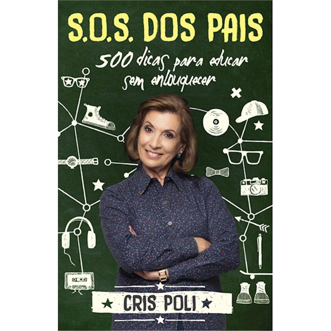 Livro S.O.S Dos Pais - 500 Dicas Para Educar Sem Enlouquecer