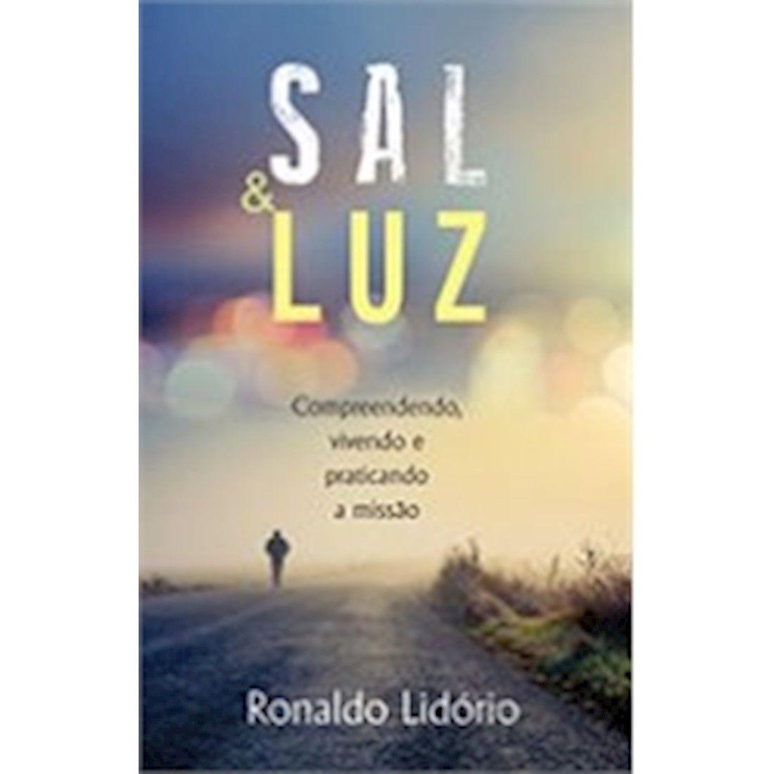 Livro Sal e Luz - Compreendendo, Vivendo e praticando a Missão