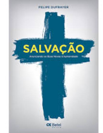 Livro Salvação - Anunciando as Boas Novas à Humanidade