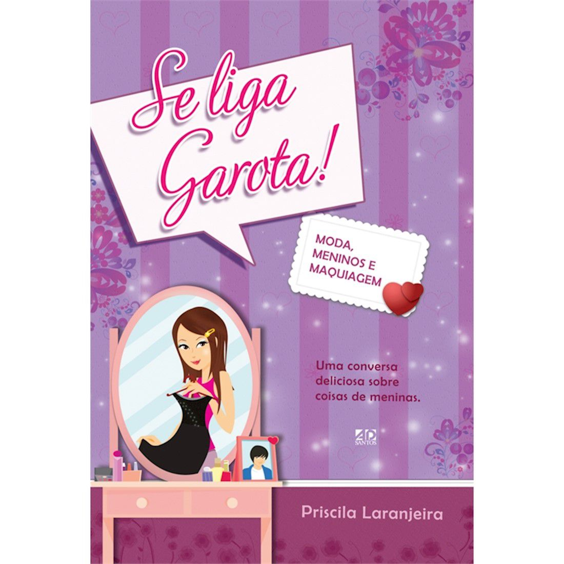 Livro Se Liga, Garota! - Moda, Meninos e Maquiagem - Vol. 2
