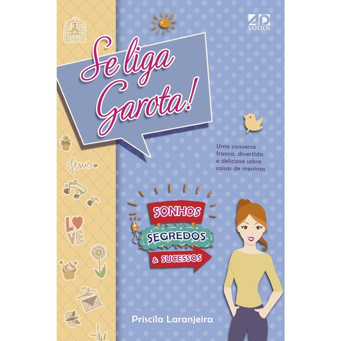 Livro Se Liga Garota - Sonhos,Segredos & Sucesso