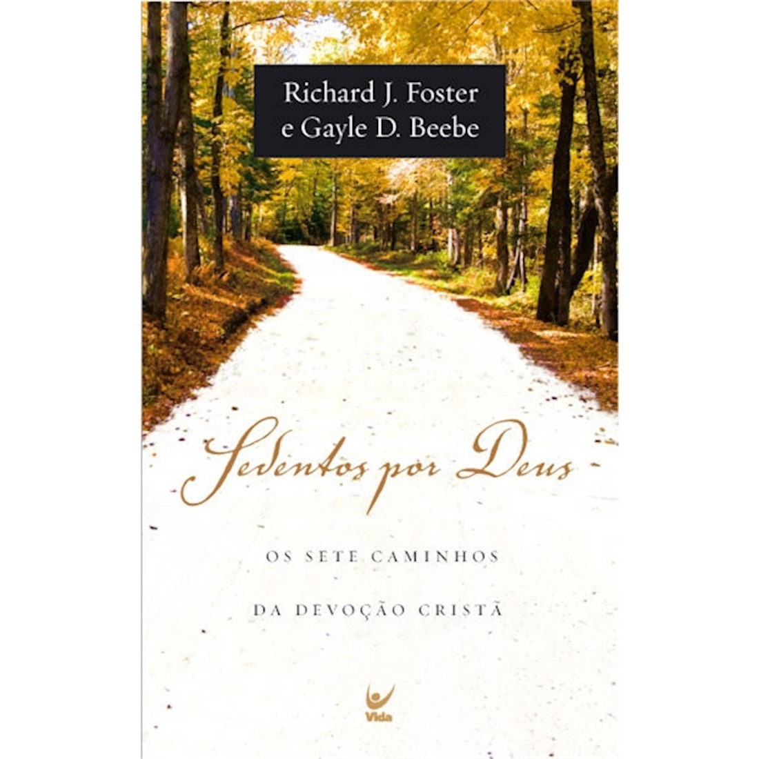 Livro Sedentos por Deus - Os Sete Caminhos da Devoção Cristã