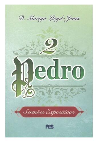 Livro Segunda Epístola de Pedro - Série Sermões Expositivos