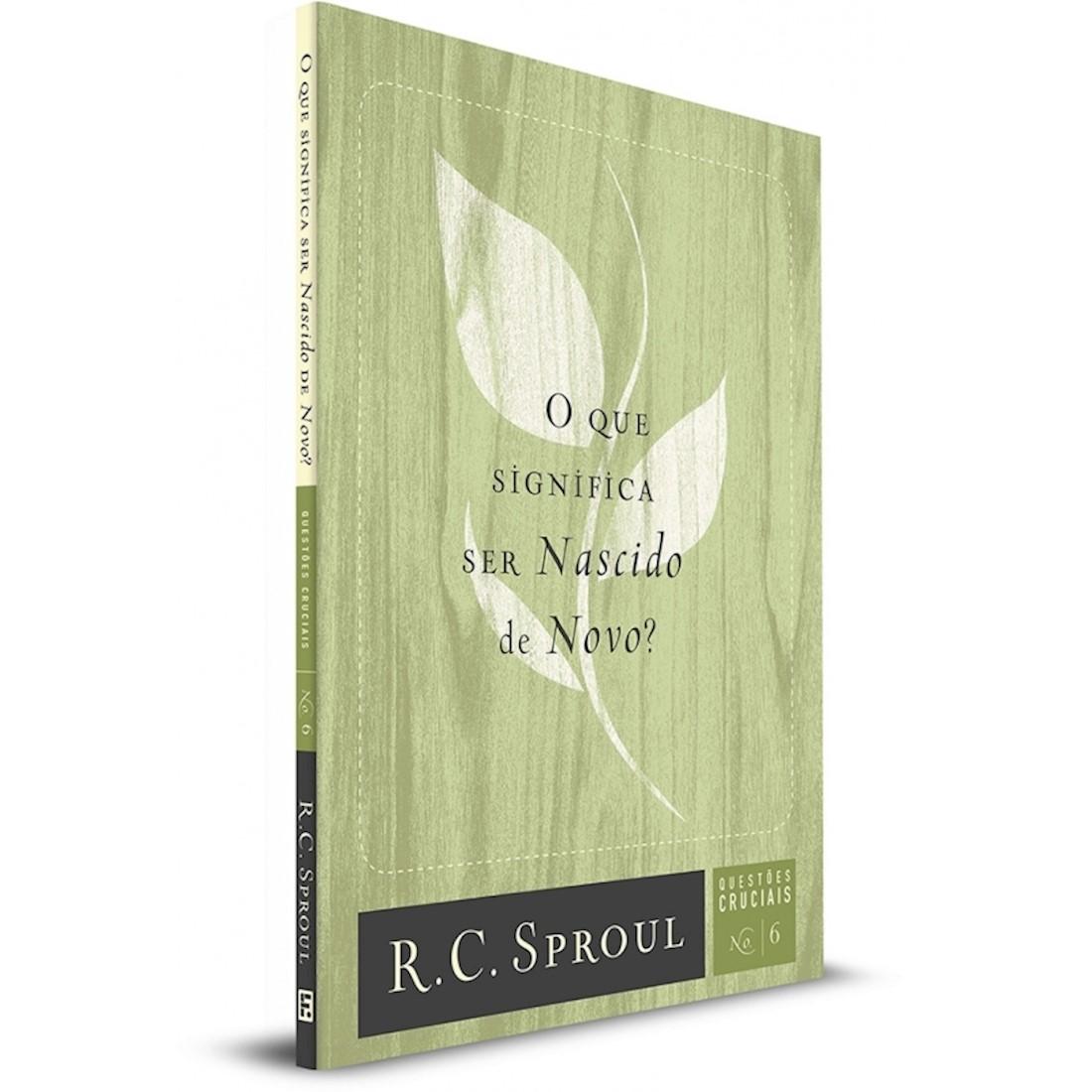 Livro Série Questões Cruciais - O Que Significa ser Nascido de Novo? - Nº 6