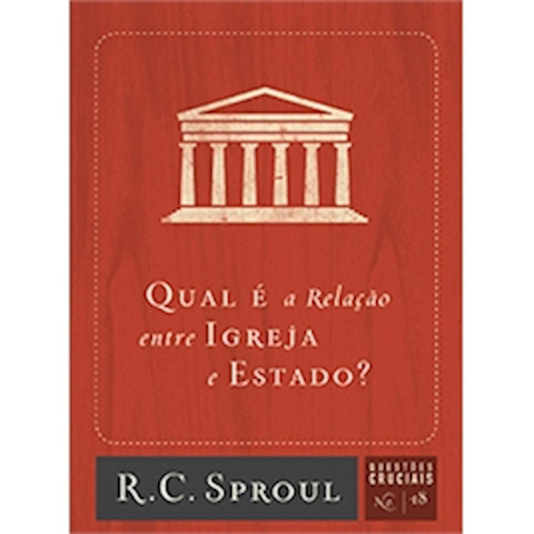 Livro Série Questões Cruciais - Qual é a Relação entre Igreja e Estado? - Nº 18