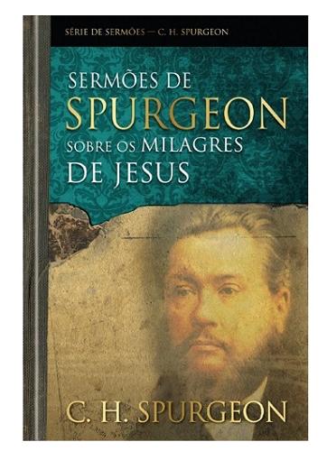 Livro Sermões De Spurgeon Sobre Os Milagres De Jesus