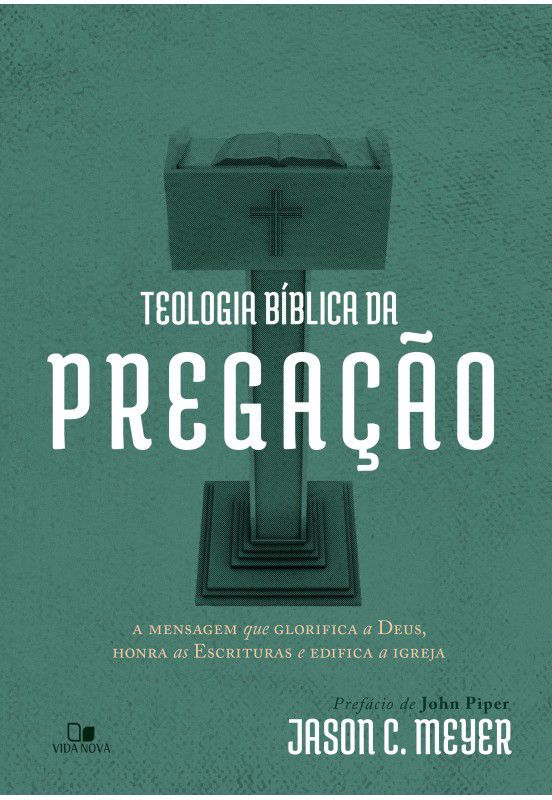 Livro Teologia Bíblica da Pregação