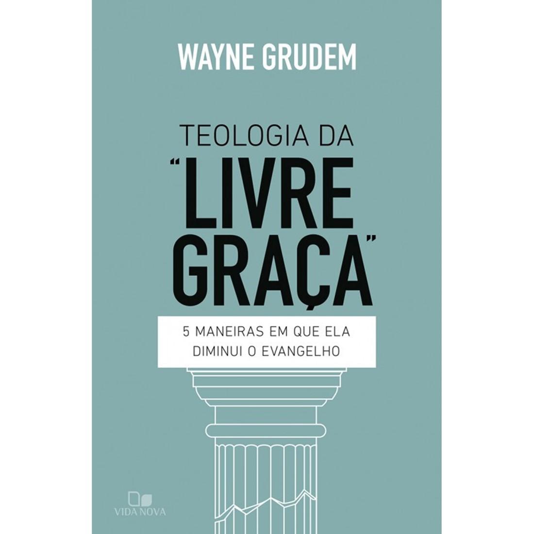 """Livro Teologia da """"livre graça"""""""