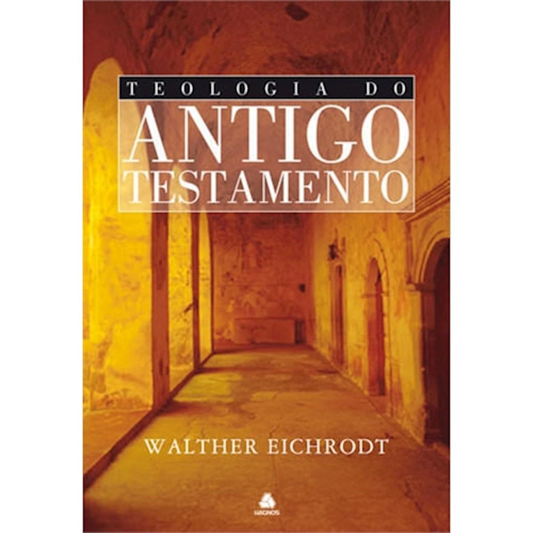 Livro Teologia do Antigo Testamento - Eichrodt