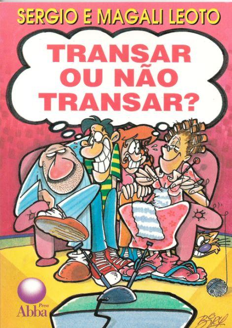 Livro Transar ou não Transar?