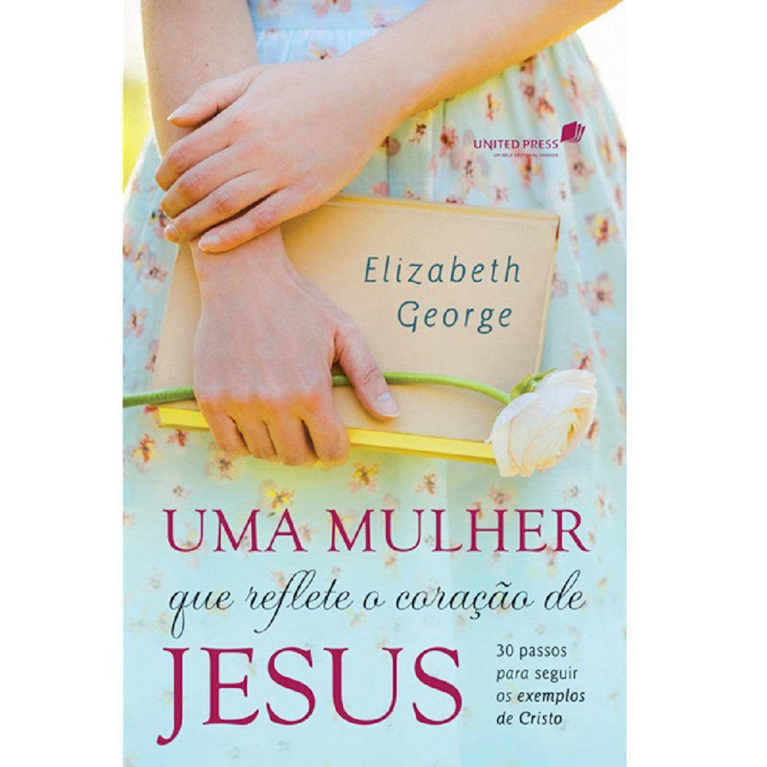 Livro Uma Mulher Que Reflete o Coração de Jesus