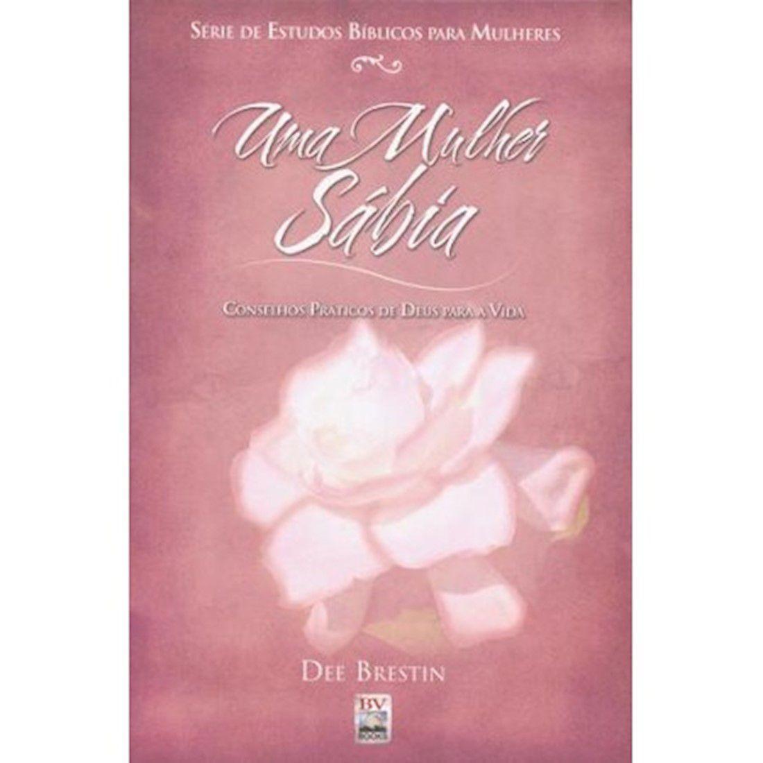 Livro Uma Mulher Sábia - Série de Estudos Bíblicos Para Mulheres