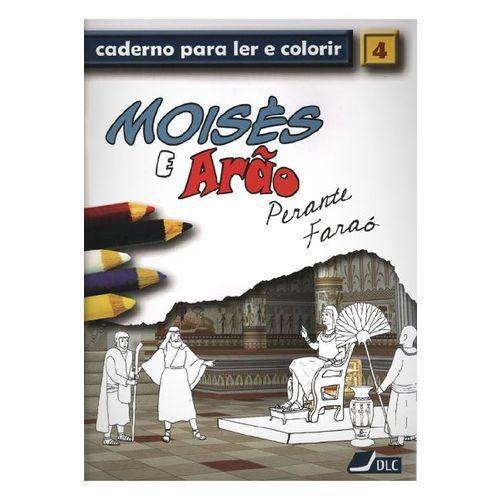 Moisés e Arão - Caderno Para Ler e Colorir - Vol 4