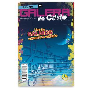 Revista Galera de Cristo - Livro dos Salmos Cânticos do Coração - Juvenis - Nº 11
