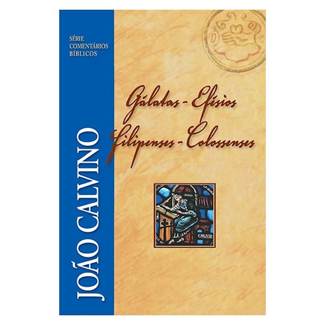 Série Comentários Bíblicos - Gálatas, Efésios, Filipenses e Colossenses