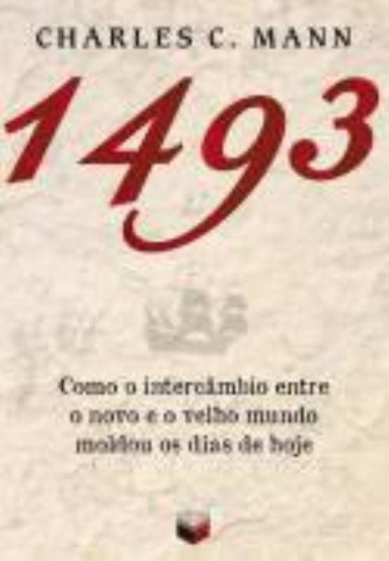 1493: Como o intercâmbio entre o novo e o velho mundo moldou os dias de hoje