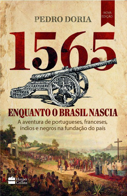 1565 : Enquanto o Brasil nascia
