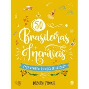 50 brasileiras incríveis para conhecer antes de crescer (Edição brochura)