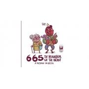 665, A VIZINHA DA BESTA