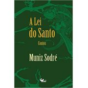 A LEI DO SANTO - MUNIZ SODRE