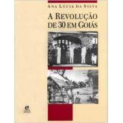 A REVOLUCAO DE 30 EM GOIAS
