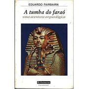 A Tumba do Faraó - Uma aventura arqueológica
