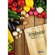 Alimentos orgânicos: Ampliando os conceitos de saúde humana, ambiental e social