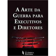 Arte da Guerra para Executivos e Diretores, A