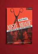 AUSTERIDADE A HISTORIA DE UMA IDEIA PERIGOSA