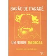BARAO DE ITARARE: UM NOBRE RADICAL