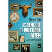 BENS QUE OS POLITICOS FAZEM, OS