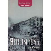 Berlim 1945: A queda