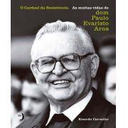 Cardeal da Resistencia, O - As muitas vidas de dom Paulo Evaristo Arns - EDITORA INSTITUTO VLADIMIR