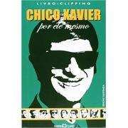 CHICO XAVIER - POR ELE MESMO - B - MARTIN CLARET