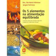 Os cinco elementos na alimentação equilibrada