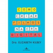 Como criar filhos na era digital