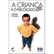 Crianca e o Psicologo em 40 Perguntas, A