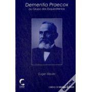 Dementia Praecox ou Grupo das Esquizofrenias