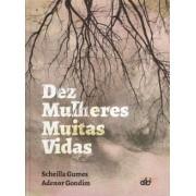 DEZ MULHERES , MUITAS VIDAS