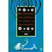 Dicionario Dos Sonhos, Da Sorte E Dos Orixas