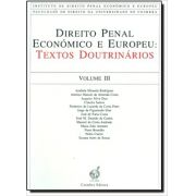 Direito Penal Economico e Europeu - Vol. III